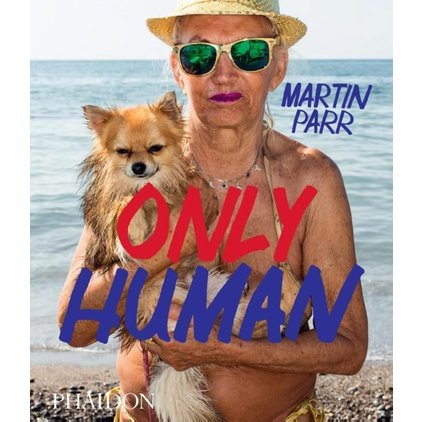 Only Human Photography Book By Martin Parr